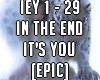 In The End It's You[Epic