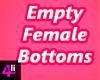 Empty Female Bottoms