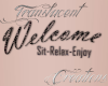 (T)Welcome Sign