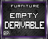 Furniture Empty Dervable