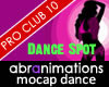 Pro Club 10 Dance Spot