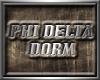 *IX* Phi Delta Dorm