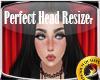 !T! Perfect Head Resizer