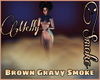 |MV| Brown Gravy Smoke