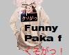 Funny Paka f