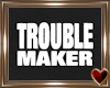 Ⓣ TroubleMaker Boons