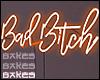 Be BAD B!TCH $