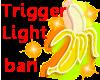 Trigger Light Banana