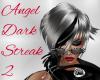 Angel Dark Streak 2