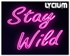 » Stay Wild Neon Sign