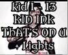 Kid Ink That'sOnU+lights