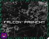 FALCON PAWWWNCH!!!