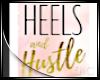 HEELS & HUSTLE FRAME