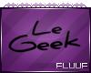 [Flu] Le Geek Headsign