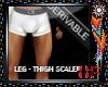 Thigh/Leg Scaler