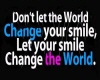 Don't let the  World