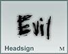 Headsign Evil