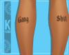 x Gang $hit Calf Tattoo