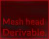 Mesh head - Derivable