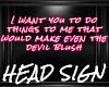 Head Sign - Devil Blush