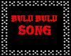 BULUBULU SONG