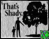 ~JRB~ That's Shady Gray