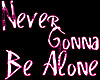 💋 l Never Be Alone