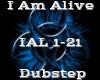I Am Alive -Dubstep-