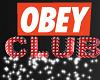 OBEY club sign