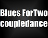 Blues ForTwo Coupledance