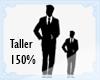 Taller Scaler by 150%