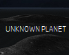 UNKNOWN PLANET