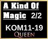 A Kind Of Magic 2/2