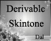 *DAL*Derivable Skintone