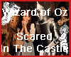 OZ Scared In Caslte Pict