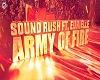 RUSH & A. ARMY OF  FIRE
