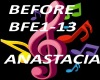 B.F Before..Anastacia