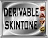 {SA} Derivable Skin F