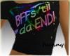 BFF til Da End shirt
