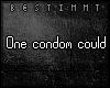 [b] One condom