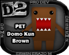 [D2] Domo Kun Brown