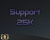 [G] 25K Support