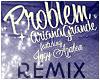 Ariana Grande - Problem