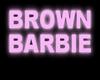 Brown Barbie | NEON