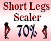 Short Legs Scaler 70%
