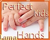 Perfect Child Hands