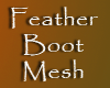 Feather Boots [DRV MESH]