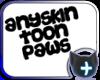 Toon Paws AnySkin M