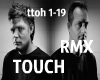 1-19 Touch rmx