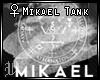 []♀Mikael Tank